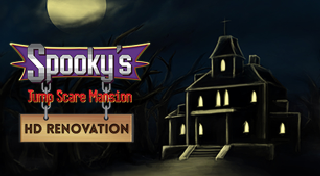 Spooky's Jump Scare Mansion : HD Renovation