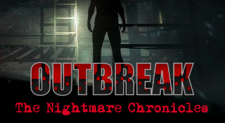 Outbreak : The Nightmare Chronicles