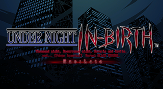 Under Night In-Birth Exe : Late