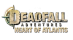 Deadfall Adventures : Heart of Atlantis