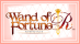 Wand of Fortune R [JP]