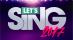 Let's Sing 2017 Hits Français