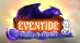 Eventide 3 : Legacy of Legends