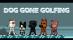 Dog Gone Golfing [US]